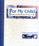For My Child: An Album of Family Memories from Parent to Child - Karen Maloof