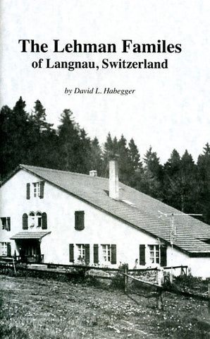 The Lehman Families of Langnau, Switzerland - David L. Habegger