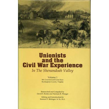 Unionists and the Civil War Experience in the Shenandoah Valley, Vol. I - David S. Rodes and Norman R. Wenger