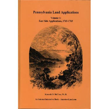 Pennsylvania Land Applications, Vol. 1: East Side Applications, 1765-1769 - Kenneth D. McCrea