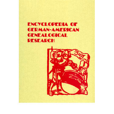 Encyclopedia of German-American Genealogical Research - Clifford Neal Smith and Anna Smith