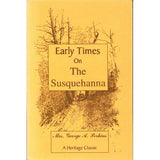 Early Times on the Susquehanna - Mrs. George A. Perkins