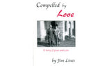 Compelled by Love: A Story of Grace and Love - Jim Lines