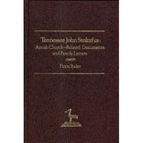 Tennessee John Stoltzfus: Amish Church-Related Documents and Family Letters - Paton Yoder