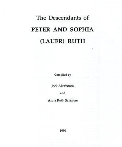 The Descendants of Peter and Sophia (Lauer) Ruth