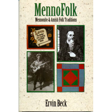 MennoFolk: Mennonite & Amish Folk Traditions - Ervin Beck