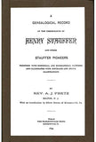 A Genealogical Record of the Descendants of Henry Stauffer and Other Stauffer Pioneers - Rev. A. J. Fretz