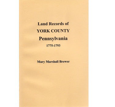 Land Records of York Co., Pennsylvania, 1775-1793 (Deed Books G-H) - Mary Marshall Brewer