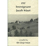 1737 Immigrant Jacob Mast - Eli Lloyd Mast