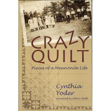 Crazy Quilt: Pieces of a Mennonite Life - Cynthia Yoder