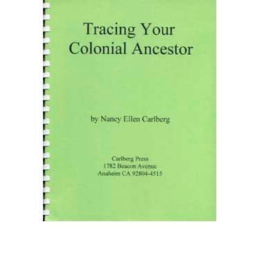 Tracing Your Colonial Ancestor - Nancy Ellen Carlberg