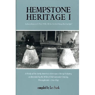 "Hempstone Heritage I: In Accordance With Their Wills; ""All the Heckled Hemp She Can Spin"" - Les Stark"