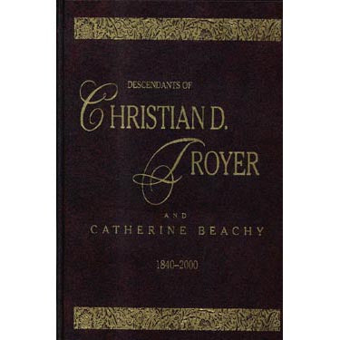 Descendants of Christian D. Troyer and Catherine Beachy, 1840-2000 - Henry C. Miller