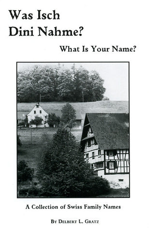 Was Isch Dini Nahme? What Is Your Name? A Collection of Swiss Family Names