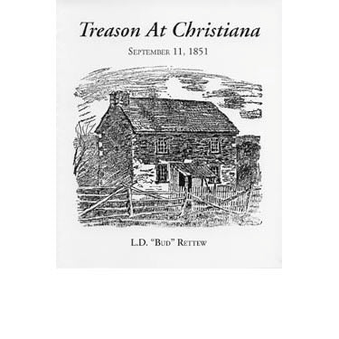 Treason at Christiana, September 11, 1851 - L. D. Ì_Ì_ÌÂBudÌ_Ì_? Rettew