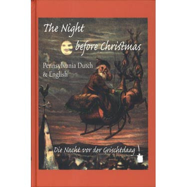 Die Nacht vor der Grischtdaag: The Night Before Christmas (Pennsylvania Dutch and English) - translated by Thomas C. Zimmerman and Solomon Delong; ed. by Walter Sauer