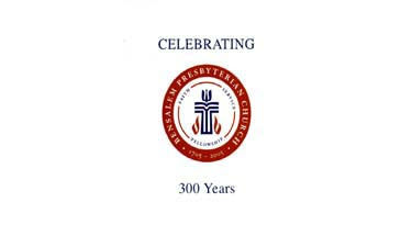 Celebrating 300 Years; Bensalem Presbyterian Church 1705-2005 - compiled by Irene Tomchik