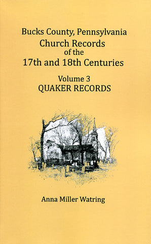 Bucks Co., Pennsylvania, Church Records of the 17th and 18th Centuries, Vol. 3