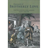 Documents of Brotherly Love, Volume I - James Lowry