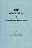 The Sutcliffes of Hummelstown, Pennsylvania - Janet Snyder Welsh