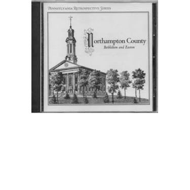 Northampton County; Bethlehem and Easton CD - Retrospect Publishing