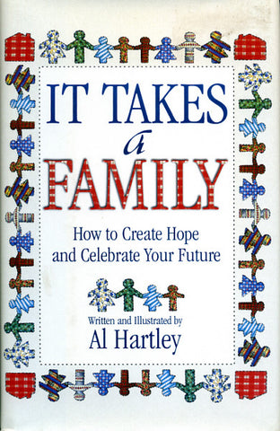 It Takes a Family: How to Create Hope and Celebrate Your Future - Al Hartley