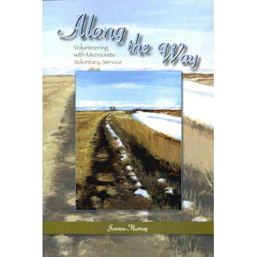Along the Way: Volunteering with Mennonite Voluntary Services - Joanne Murray