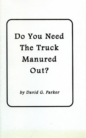 Do You Need the Truck Manured Out? - David G. Parker