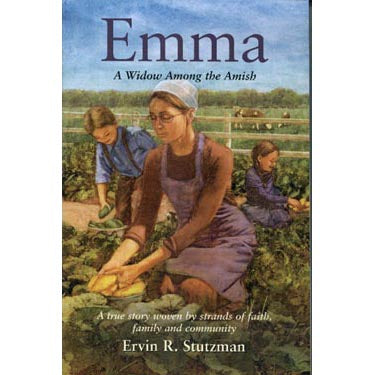 Emma: A Widow Among the Amish - Ervin R. Stutzman