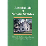Revealed Life of Nicholas Stoltzfus (Out of the Archives of Zweibrucken) - Ernest Drumm