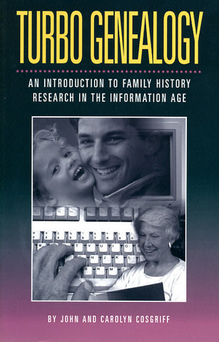 Turbo Genealogy: An Introduction to Family History Research in the Information Age