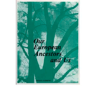 Our European Ancestors and Us - Olga S. Clement