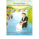 Alexander Mack: A Man Who Rippled the Waters - Myrna Grove; illustrated by Mary Jewell