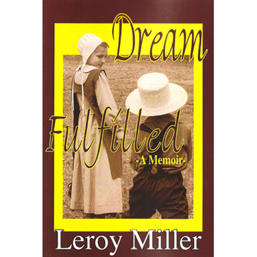 Dream Fulfilled: A Memoir - Leroy Miller