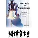 Kindness and Compassion: The Inspiring Aftermath to the Tragic Amish Schoolhouse Shootings - Bruce Becker