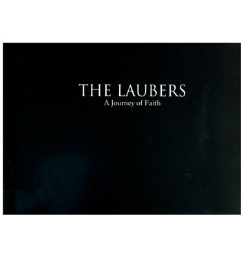 The Laubers A Journey of Faith - Thomas R. Lauber