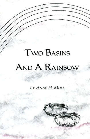 Two Basins and a Rainbow - Anne Mull