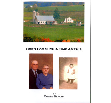 Born for Such a Time as This - Fannie Beachy