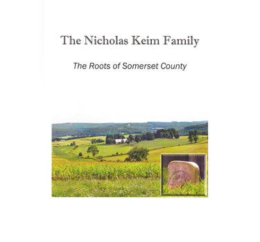 The Nicholas Keim Family: The Roots of Somerset County - James Yoder