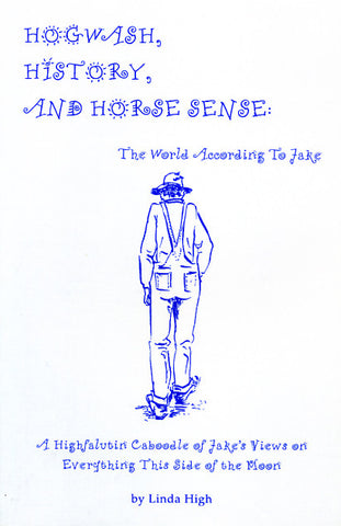 Hogwash, History, and Horse Sense: The World According to Jake - Linda High