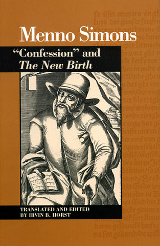 "Menno Simons: ""Confession and The New Birth"""