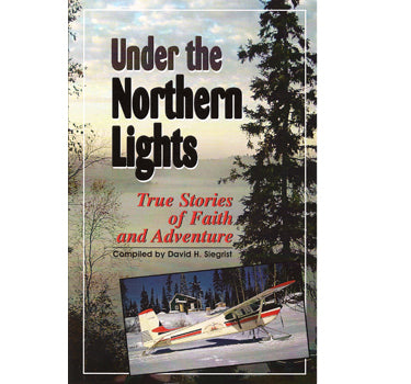 Under the Northern Lights - compiled by David H. Siegrist