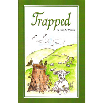 Trapped - Lois A. Witmer
