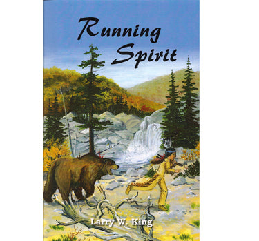 Running Spirit - Larry W. King