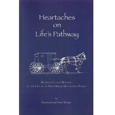 Heartaches on Life's Pathway - Raymond and Anna Wenger