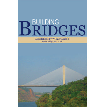 Building Bridges: Meditations by Wilmer Martin - Wilmer Martin