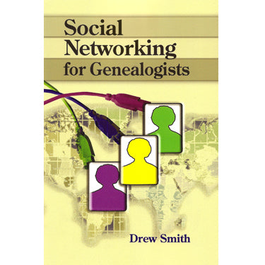 Social Networking for Genealogists - Drew Smith