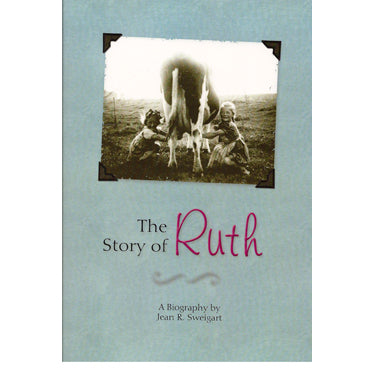 The Story of Ruth - Jean R. Sweigart