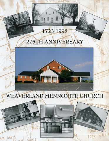 1723-1998 275th Anniversary Weaverland Mennonite Church - Brian E. Martin and others