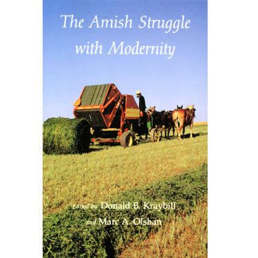 The Amish Struggle with Modernity - Donald B. Kraybill and Marc Olshan